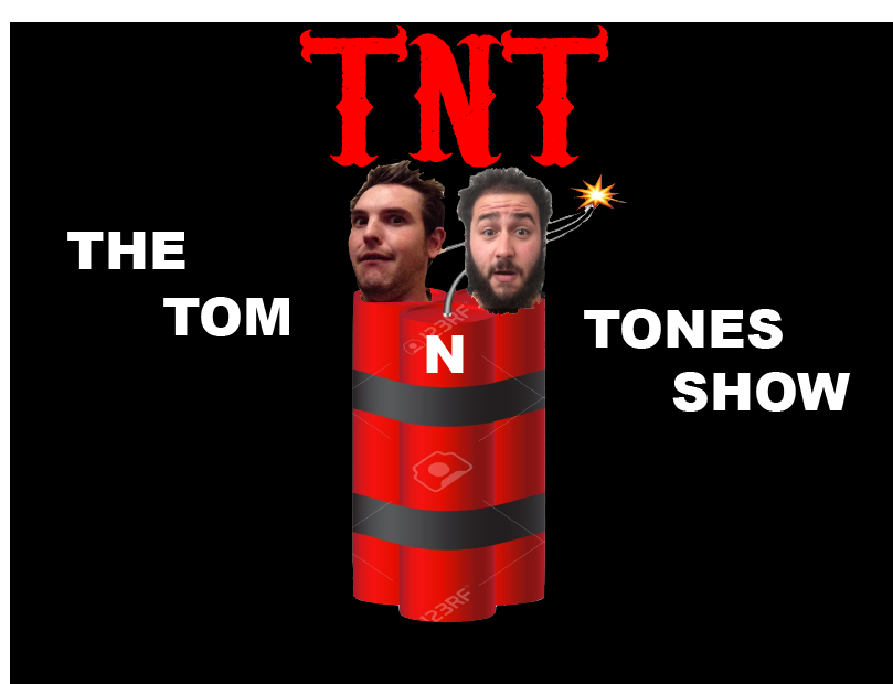 TNT: Tom and Tones Dynamite Podcast